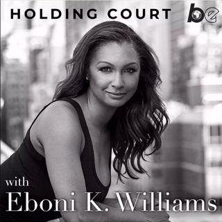 Eboni K. Williams - Holding Court