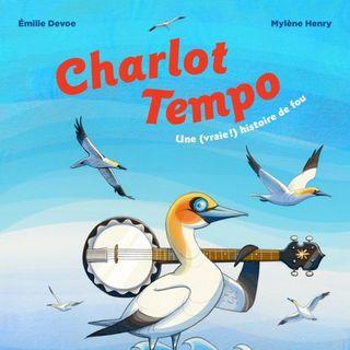 Charlot Tempo : une vraie histoire de fou