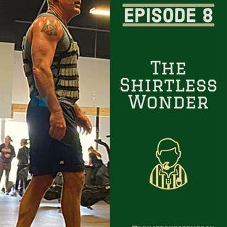 The Shirtless Wonder