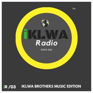 iKLWA Radio 03 (Iklwa Brothers Edition)