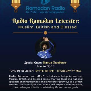 Muslim, British & Blessed with Shocket Adam Patel Guest - Hamza Choudhury LCFC