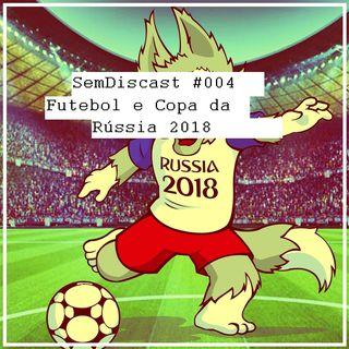 E01E04 - Futebol e Copa da Rússia 2018