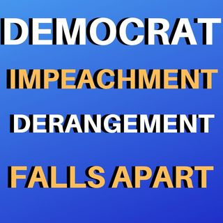 Democrat Impeachment Falls Apart