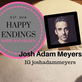 Happy Endings with Joy Eileen: Josh Adam Meyers