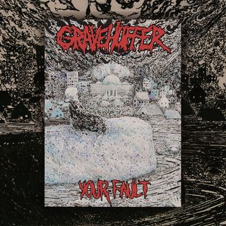 Gravehuffers Ep Your Fault