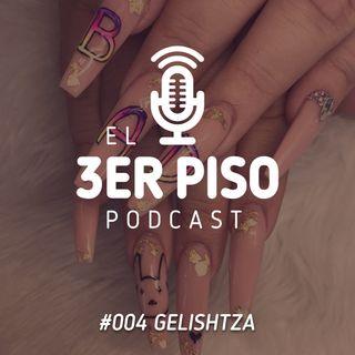 #004 Gelishtza