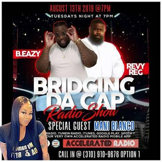 Bridging Da Gap Radio 8/13/19 *Trap Kitchen's Mani Blanco*