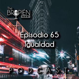 065 - Bropien - Igualdad