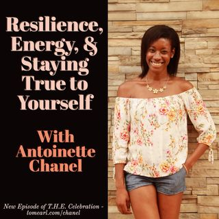 Resilience, Energy, & Staying True to Yourself With Antoinette Chanel