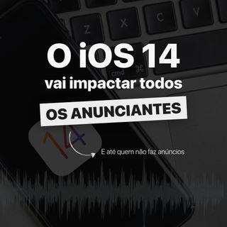 O iOS 14 vai impactar a todos: saiba o motivo