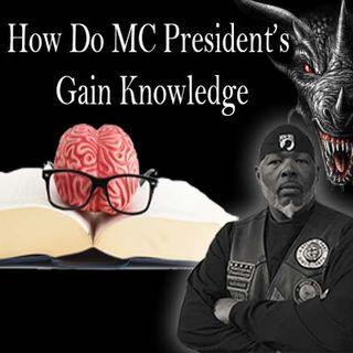 President's Bible, How Do MC Presidents Gain Knowledge (1)