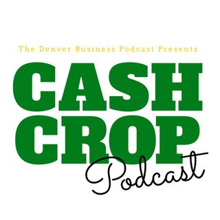 CASH CROP PODCAST: Cannabis Innovation