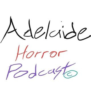 Adelaide Horror Podcast Intro Episode