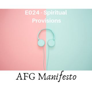 E024 Decisions Equals Provisions: Understanding Spiritual Provisions