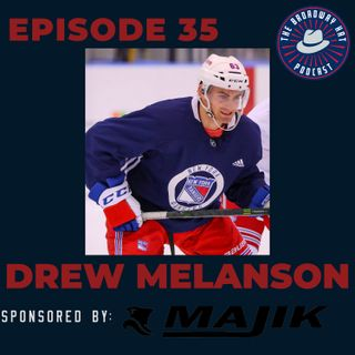 Ep. 35- Drew Melanson