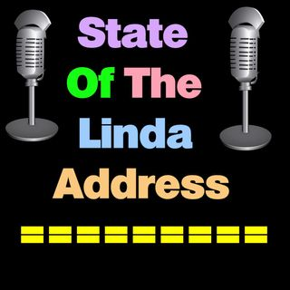 State Of The Linda Address