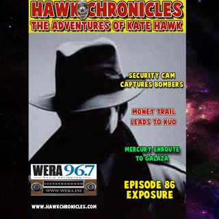 "Episode 86 Hawk Chronicles ""Exposure"""