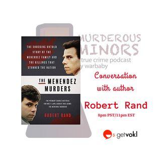 Conversation with author Robert Rand - The Menendez Murders (live stream audio)