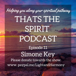 Thats The Spirit Podcast Episode 11 Special Guest Simone Key