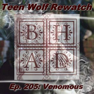 Teen Wolf Rewatch Ep. 205 Venomous