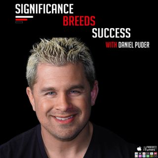 Daniel Puder | Brittney Lozano-Sharpe | Giving Children Hope | Significance Breeds Success #podsessions #21