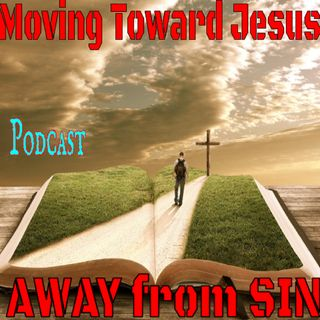 Moving Toward Jesus and Away from Sin