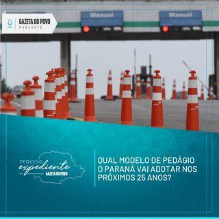 Pequeno Expediente #110: Paraná debate pedágio dos próximos 25 anos