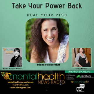 Take Your Power Back: Heal Your PTSD with Michele Rosenthal