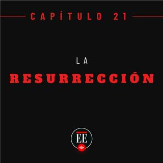 Capítulo 21 (La resurrección)