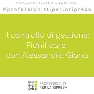 Il controllo di gestione: Pianificare con Alessandro Giana