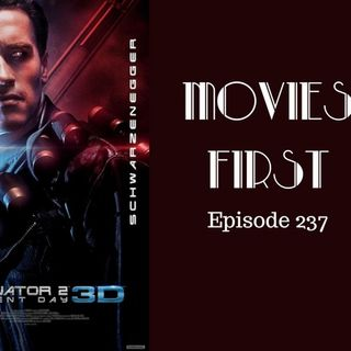 Terminator 2 Judgement Day 3D - Movies First with Alex First & Chris Coleman Episode 237