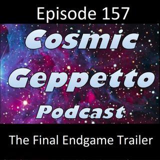 Episode 157 - The Final Avengers: Endgame Trailer