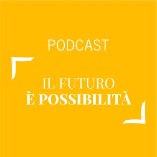#151 - Il futuro è possibilità | Buongiorno Felicità!