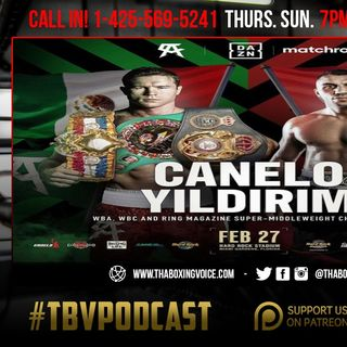 ☎️ Canelo vs Yildirim🇲🇽Two-Fight Matchroom Deal🔥Leo vs Fulton🥊Warrington Vacates IBF Title😳