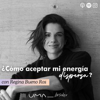 ¿Cómo aceptar mi energía dispersa? con Regina Bueno Ros