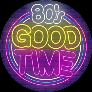 80's Good Time