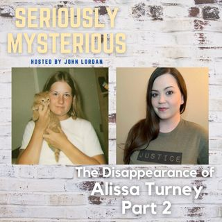 The Disappearance of Alissa Turney Part 2