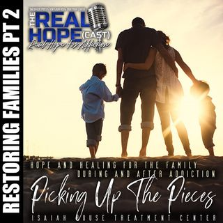 S1 Ep36 : Restoring Families Pt 2: Picking Up The Pieces