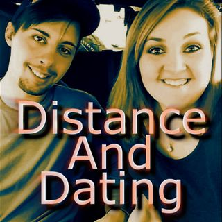 Distance And Dating