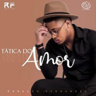 Ronaldo Fernandes - Tática Do Amor [ 2o2o ] (BAIXAR AQUI MP3)