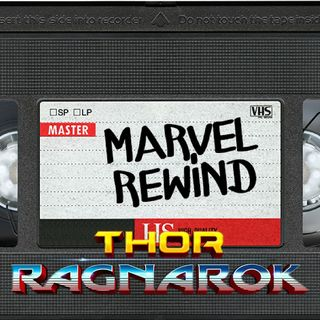 "The Marvel Rewind: ""Thor: Ragnarok"""
