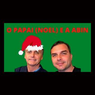O Papai (Noel) e a Abin