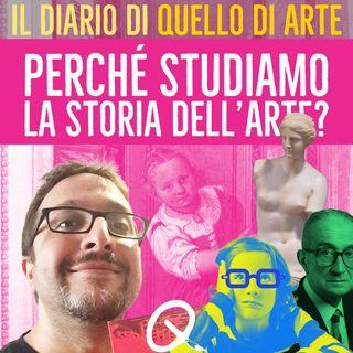 Diario 10 - Perché studiamo la Storia dell'Arte?