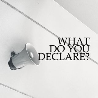 What Do You Declare? - Rev Kenneth Chin