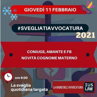 CONIUGE, AMANTE E FB – NOVITÀ COGNOME MATERNO – #SVEGLIATIAVVOCATURA