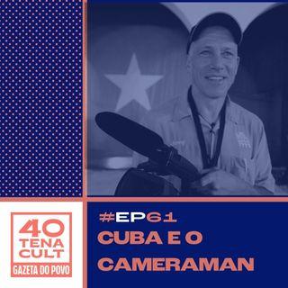 """Quarentena Cult #61: Sem querer, """"Cuba e o Cameraman"""" revela o fracasso da revolução de Fidel"""