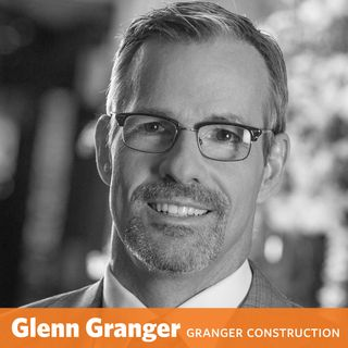 Glenn Granger - CEO of Granger Construction