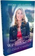 Prema Lee Gurreri presents Your Sacred Wealth Code