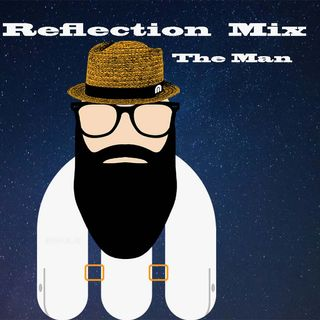 Reflection Mix- The Man