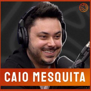 CAIO MESQUITA - Venus Podcast #92